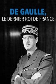 De Gaulle, le dernier roi de France (2017)