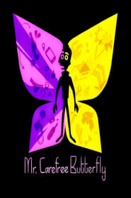 Mr. Carefree Butterfly