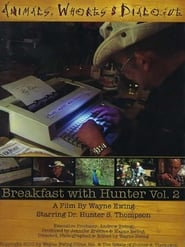 Animals, Whores & Dialogue: Breakfast with Hunter Vol. 2