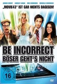 Be Incorrect - Böser geht
