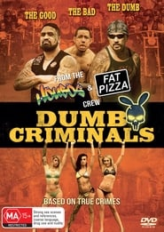 Dumb Criminals: The Movie