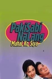 Pakisabi Na Lang... Mahal Ko Siya 2002
