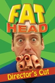 Fat Head 2009