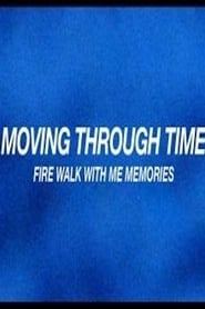Moving Through Time: Fire Walk With Me Memories (2014) Online Cały Film Lektor PL
