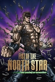 Fist of the North Star: The Legend of Kenshiro (2008)