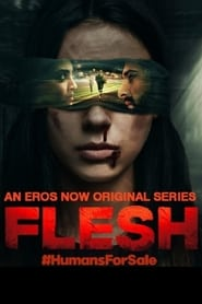 Flesh (2020) S01 Eros Web Series Hindi WebRip All Episodes 100mb 480p 300mb 720p 1GB 1080p