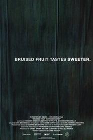 Bruised Fruit Tastes Sweeter