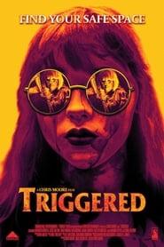 Triggered (2019) online hd subtitrat
