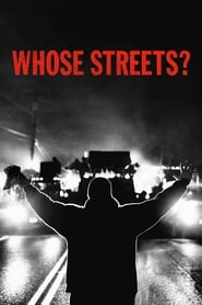 Whose Streets? (2017) Watch Online Free