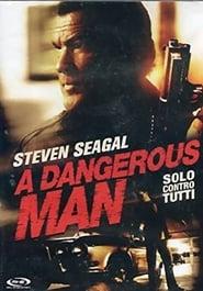 A dangerous man – Solo contro tutti