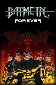 مشاهدة فيلم Batmetal Forever مترجم