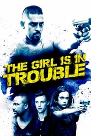 The Girl Is in Trouble (2015)