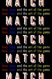 MATCH: Love, Loss, and the Art of the Game