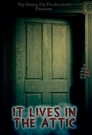 It Lives in the Attic Full Movie Watch Online Free
