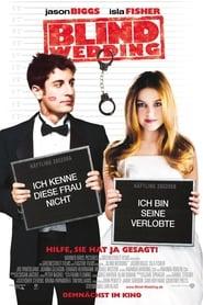 Blind Wedding – Hilfe, sie hat ja gesagt (2006)