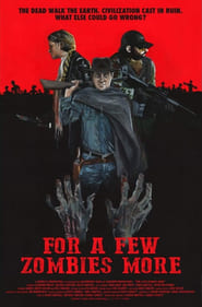 For a Few Zombies More (2015) Watch Online Free