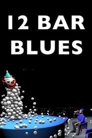 فيلم 12 Bar Blues 2017 مترجم أون لاين بجودة عالية