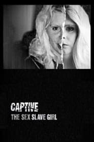 Captive: The Sex Slave Girl