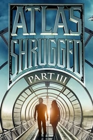 Atlas Shrugged: Part III (2014)