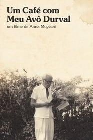 Um Café com Meu Avô Durval (2021)