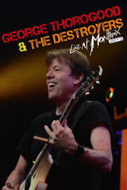 George Thorogood & the Destroyers - Live at Montreux