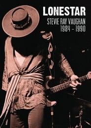 Lonestar: Stevie Ray Vaughan 1984-1989 2017