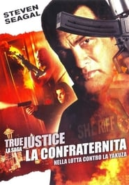 True Justice – La confraternita (2011)
