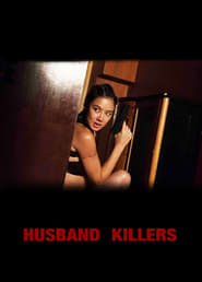 Husband Killers (2017) Watch Online Free