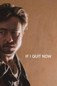 If I Quit Now poszter