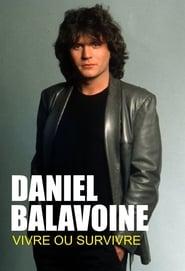 Daniel Balavoine : vivre ou survivre