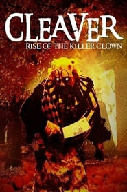 Cleaver: Rise of the Killer Clown (2015)