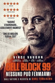 Cell Block 99: Nessuno può fermarmi streaming