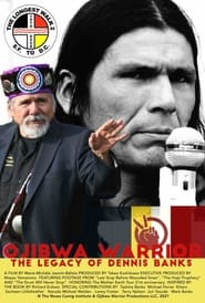Ojibwa Warrior: The Legacy Of Dennis Banks
