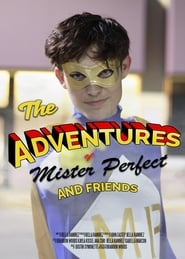 The Adventures of Mister Perfect and Friends (2021)