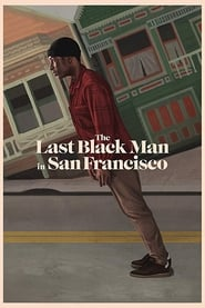旧金山的最后一个黑人.The Last Black Man in San Francisco.2019