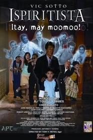 Ispiritista: Itay, May Moomoo 2005