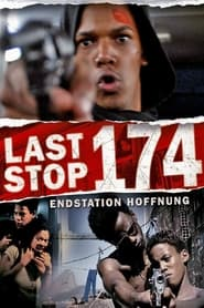 Last Stop 174 - Endstation Hoffnung 2008