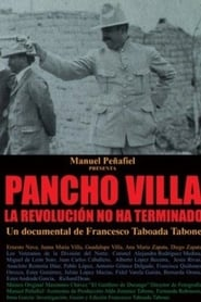 Pancho Villa: Revolution Is Not Over