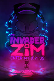 Invader ZIM: Enter the Florpus 2019 HD Watch and Download