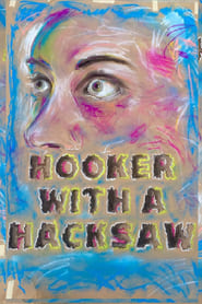 Watch Hooker with a Hacksaw Online