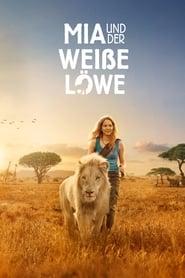 Mia und der weiße Löwe [2018]