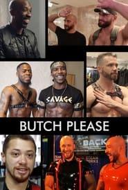 Butch Please 2021