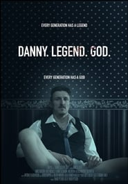 Danny. Legend. God. : The Movie | Watch Movies Online
