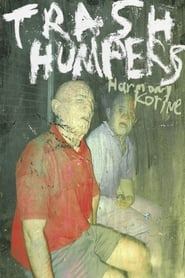 Trash Humpers (2009)