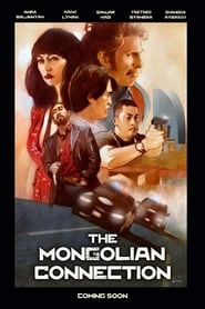 The Mongolian Connection : The Movie | Watch Movies Online