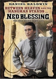 Ned Blessing: The True Story Of My Life - Between heaven and the hangman stands... - Azwaad Movie Database