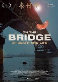 On the Bridge of Death and Life