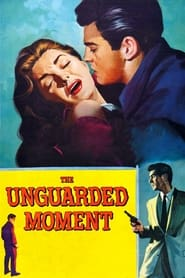 The Unguarded Moment (1956)