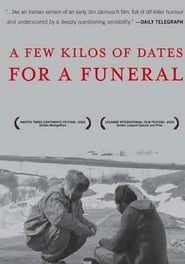 A Few Kilos of Dates for a Funeral (2006) Zalukaj Online Cały Film Lektor PL CDA
