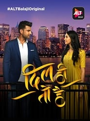 Dil Hi Toh Hai S03 2020 AltBalaji Web Series Hindi WebRip All Episodes 300mb 480p 1GB 720p WebDL 1080p